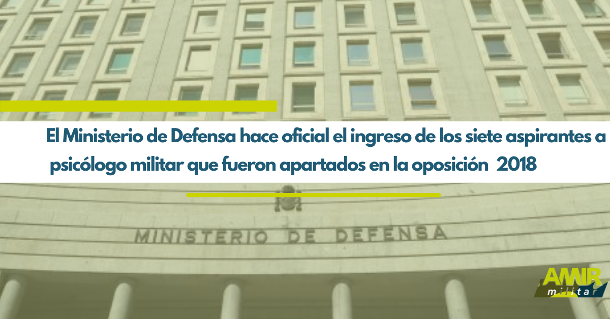 ADMITIDOS LOS SIETE PSICÓLOGOS MILITARES EXCLUIDOS EN EL PROCESO SELECTIVO DE 2018